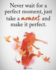 Simply take a moment and make it perfect_